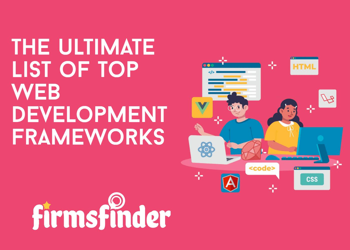 The ultimate list of top web development frameworks