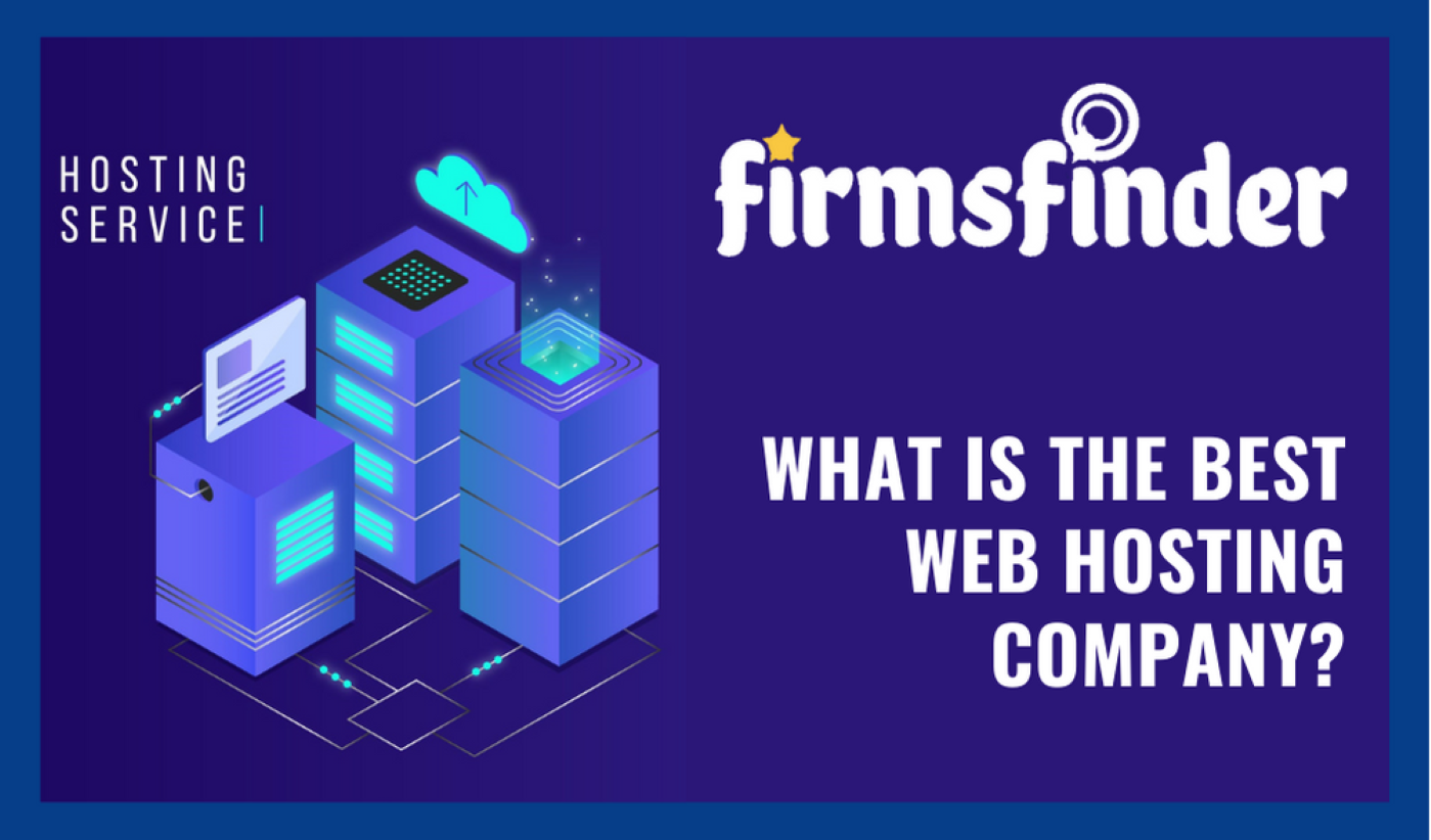 What Is The Best Web Hosting Company?